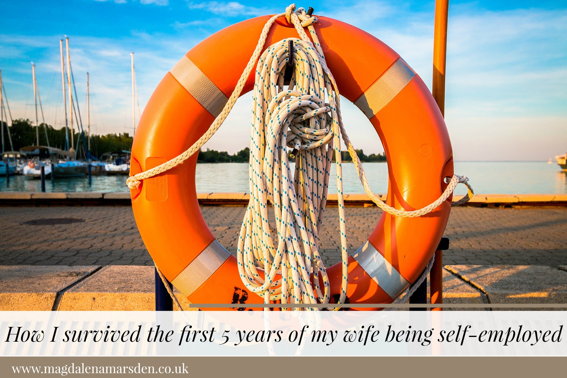 How I survived the first 5 years of my wife being self-employed